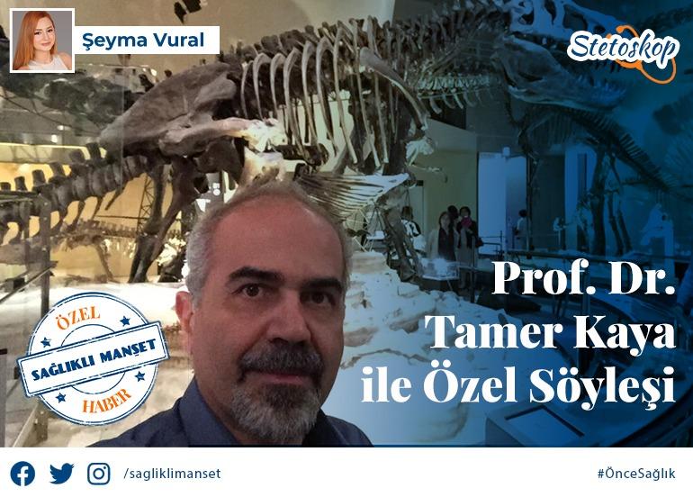 Prof. Dr. Tamer Kaya ile Özel Söyleşi