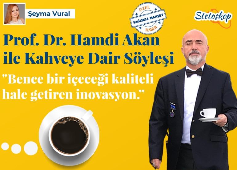 Prof. Dr. Hamdi Akan ile Kahveye Dair Söyleşi