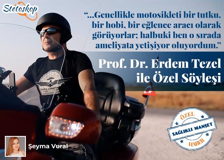 Prof. Dr. Erdem Tezel ile Özel Söyleşi